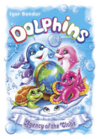 Dolphins 3. Agency of the Globe. A fairy tale